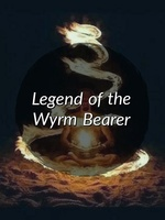 Legend of the Wyrm Bearer