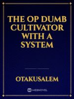 The OP DUMB CULTIVATOR with a system