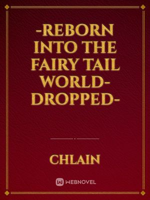 -Reborn into the Fairy Tail world-dropped-