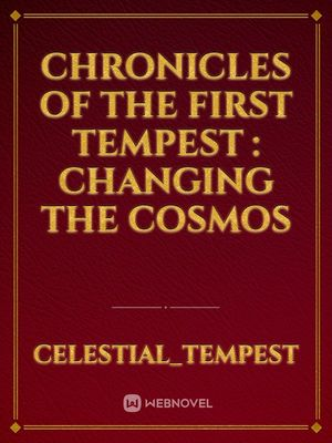 Chronicles Of The First Tempest : Changing The Cosmos