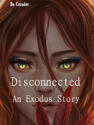 Exodus: Disconnected