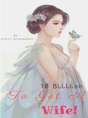 10 Billion To Get A Wife!