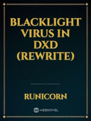 Blacklight Virus in DxD (REWRITE)