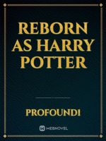 Reborn As Harry Potter