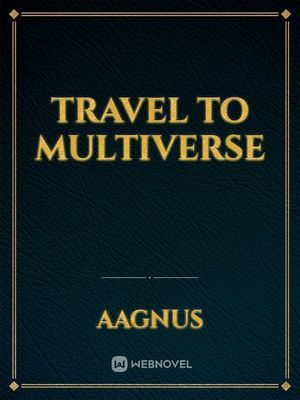 Travel to Multiverse