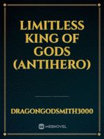 Limitless King of Gods (Antihero)