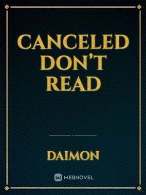 Canceled don't read