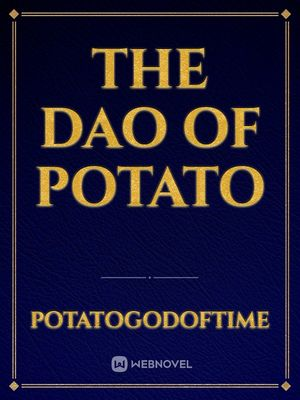 The Dao of Potato