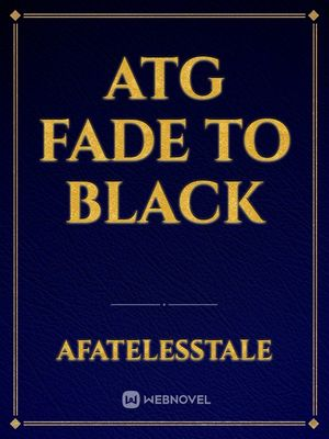 ATG Fade to Black