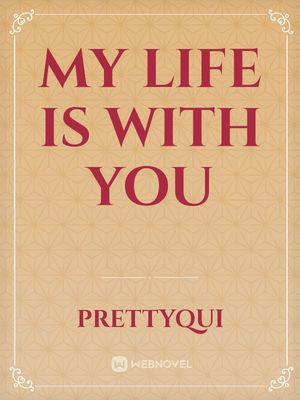 My Life Is With You