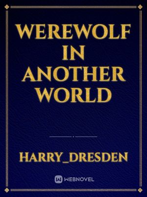 Werewolf in another world