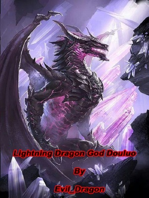 Lightning Dragon God Douluo: - A Douluo Dalu Fanfic