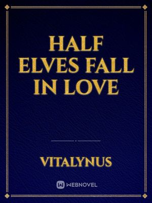 Half elves fall in love
