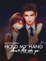 Hold My Hand, Don't Let Me Go