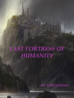 Last Fortress of Humanity