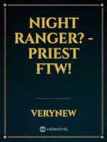 Night Ranger? - Priest FTW!