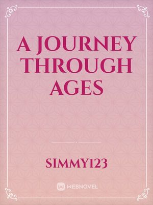 A Journey Through Ages