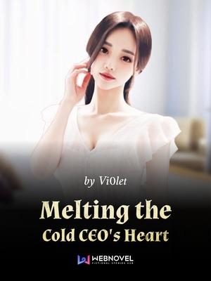 Melting the Cold CEO's Heart - Romance - Webnovel