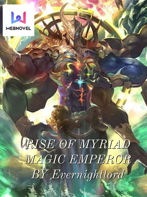 Rise of Myriad Magic Emperor