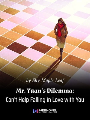 Mr. Yuan's Dilemma:  Can't Help Falling in Love with You