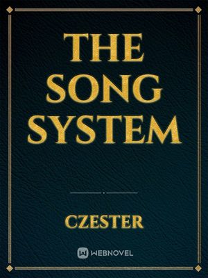The Song System
