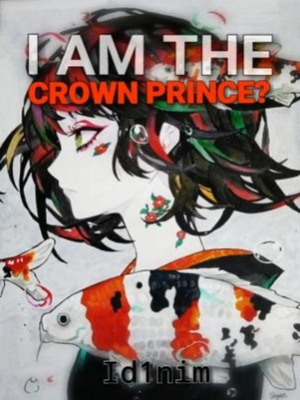 I am the crown prince?