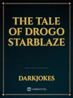 The Tale of Drogo Starblaze