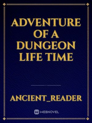 Adventure Of A Dungeon Life Time