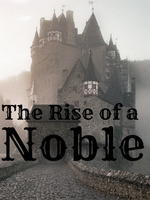 The Rise of a Noble