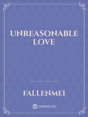 Unreasonable Love