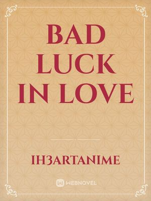Bad Luck in Love