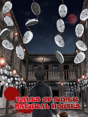 Tales of Supernatural Houses