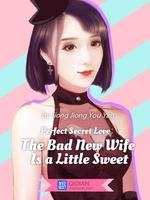 Perfect Secret Love: The Bad New Wife is a Little Sweet (Tagalog)
