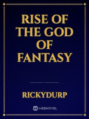 Rise of the God of Fantasy