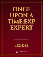 Once Upon A Time:Exp Expert