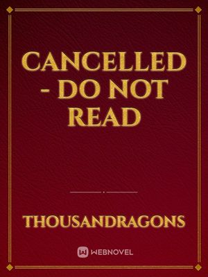 Cancelled - Do not Read