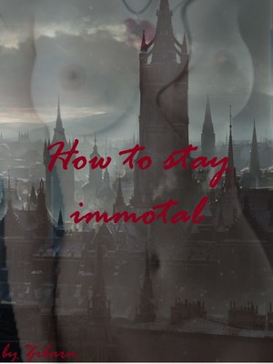How to stay immortal