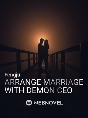 Arrange marriage with Demon CEO