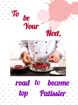 To be your Next, the road to become top Patissier