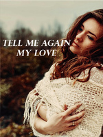 Tell Me Again, My Love