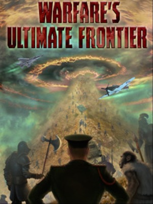 Warfare's Ultimate Frontier