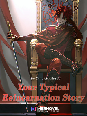 Your Typical Reincarnation Story (On Hiatus)