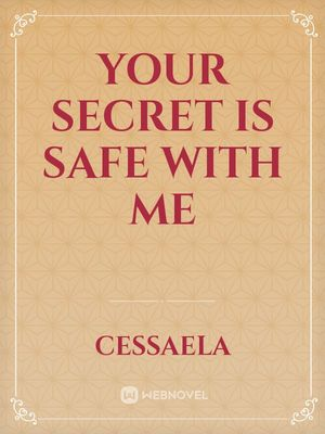 Your Secret Is Safe With Me