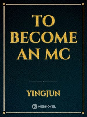 To Become An MC