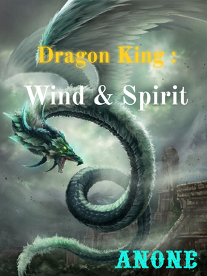 Dragon King: Wind & Spirit