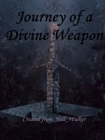 Journey of a Divine Weapon