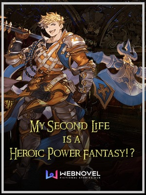 My Second Life is a Heroic Power Fantasy