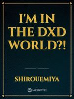 I'm in the DxD World?!