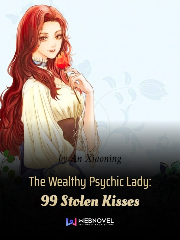 The Wealthy Psychic Lady: 99 Stolen Kisses