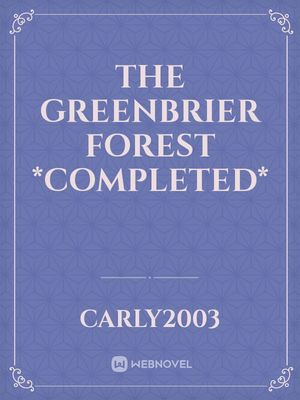 The Greenbrier Forest *Completed*